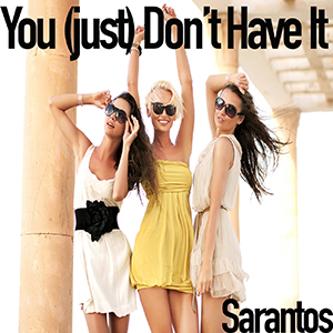 You-(just) Don't-Have-It-song-artwork-for-Sarantos-solo-music-artist-CD-Baby-web