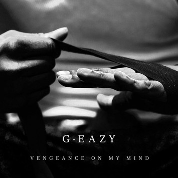 G-Eazy – Vengeance On My Mind [New Song] – The Hype Magazine