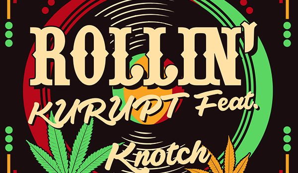 Artwork: Kurupt Rollin' feat. Knotch Produced by Caviar Secret Specialist for Kannon Ent at Vortex Hollywood