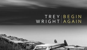 Trey Wright Begin Again