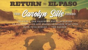 Return to El Paso - The Carolyn Sills Combo